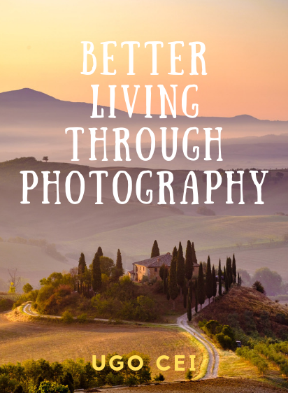 Better Living Through Photography